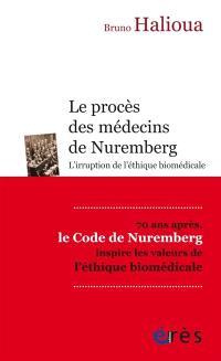 Le procès des médecins de Nuremberg : l'irruption de l'éthique biomédicale