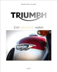 Triumph : l'art motocycliste anglais
