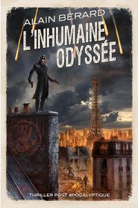 L'inhumaine odyssée : thriller post apocalyptique