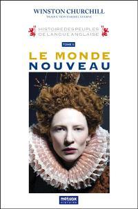 Histoire des peuples de langue anglaise. Volume 2, Le monde nouveau