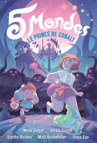 5 mondes. Volume 2, Le prince de Cobalt