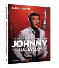 La véritable histoire des chansons de Johnny Hallyday