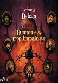Testament. Volume 3, Humain.e.s, trop humain.e.s