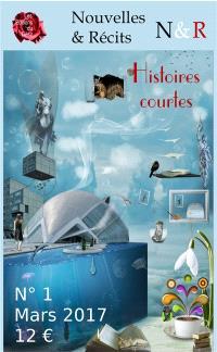 Nouvelles & récits : mook. n° 1, Histoires courtes, fictions et récits