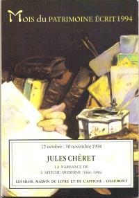 Jules Chéret : la naissance de l'affiche moderne (1869-1889) : 15 octobre-30 novembre 1994, les Silos, Maison du livre et de l'affiche, Chaumont