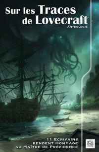 Sur les traces de Lovecraft : anthologie. Volume 1