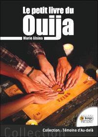 Le petit livre du Ouija et de son démon Zozo : le Ouija, c'est juste un jeu... N'est-ce pas ?