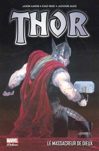 Thor. Volume 1, Le massacreur de dieux