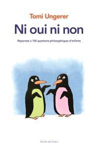 Ni oui, ni non : réponse à 100 questions philosophiques d'enfants