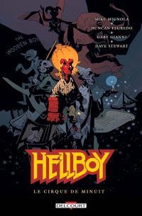 Hellboy. Volume 16, Le cirque de minuit. Suivi de Dans le silence des abysses...