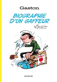 Gaston : biographie d'un gaffeur