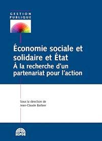 Economie sociale et solidaire et Etat : à la recherche d'un partenariat pour l'action