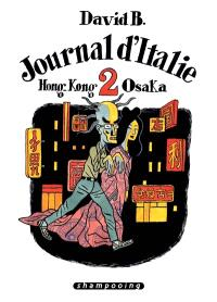 Journal d'Italie. Volume 2, Hong Kong-Osaka