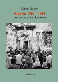 Algérie 1954-1965 : un combat anticolonialiste