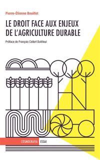 Le droit face aux enjeux de l'agriculture durable : essai