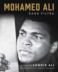 Mohamed Ali : sans filtre