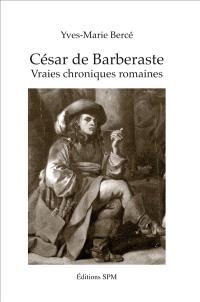 César de Barberaste : vraies chroniques romaines