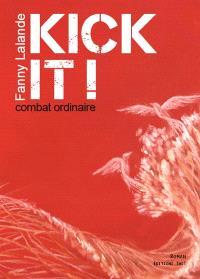 Kick it ! : combat ordinaire