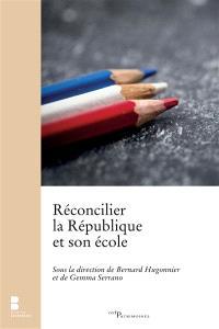 Réconcilier la République et son école