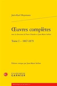 Oeuvres complètes. Volume 1, 1867-1879