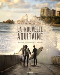 A la découverte de la Nouvelle-Aquitaine : inventaire sentimental et patrimonial