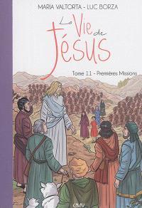 La vie de Jésus. Volume 11, Premières missions