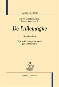 Oeuvres complètes, Volume 1, Oeuvres critiques. Volume 3, De l'Allemagne