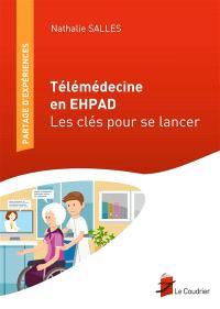 Télémédecine en Ehpad : les clés pour se lancer