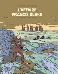 Les aventures de Blake et Mortimer : d'après les personnages d'Edgar P. Jacobs. Volume 13, L'affaire Francis Blake