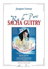 Sacha Guitry, roi de Paris