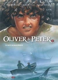 Oliver & Peter. Volume 2, Le pays inimaginable