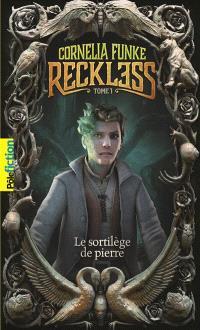 Reckless. Volume 1, Le sortilège de pierre