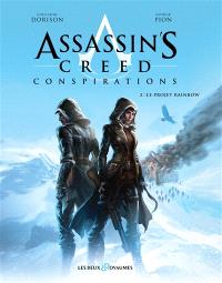 Assassin's creed : conspirations. Volume 2, Le projet Rainbow