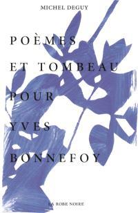 Poèmes et tombeau pour Yves Bonnefoy