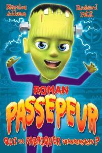 Qui va fabriquer Frankenstein?