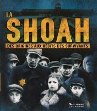 La Shoah : des origines aux récits des survivants