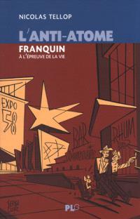L'anti-atome : Franquin à l'épreuve de la vie