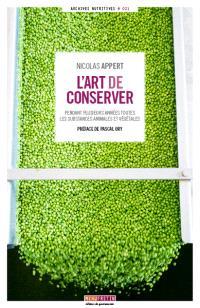 L'art de conserver pendant plusieurs années toutes les substances animales et végétales