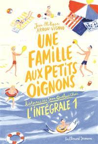 Une famille aux petits oignons : histoires des Jean-Quelque-Chose : l'intégrale. Volume 1