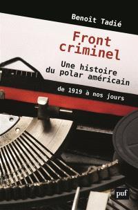 Front criminel : une histoire du polar américain de 1919 à nos jours
