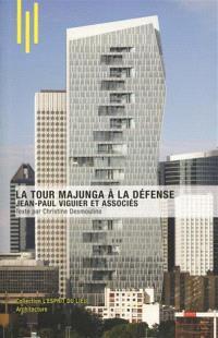 La tour Majunga à La Défense : Jean-Paul Viguier et associés