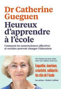 Heureux d'apprendre à l'école : comment les neurosciences affectives et sociales peuvent changer l'éducation