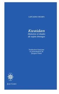 Kwaidan : histoires et études de sujets étranges