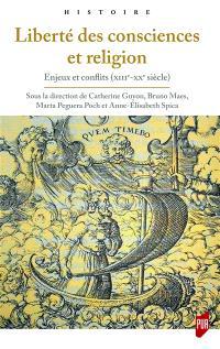Liberté des consciences et religion : enjeux et conflits : XIIIe-XXe siècle