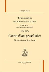Oeuvres complètes, Fictions brèves : nouvelles, contes et fragments : 1873-1876, Contes d'une grand-mère