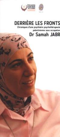 Derrière les fronts : chroniques d'une psychiatre psychothérapeute palestinienne sous occupation