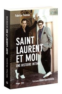 Saint Laurent et moi : une histoire intime : récit