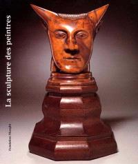 La sculpture des peintres : Honoré Daumier, Edgar Degas, Paul Gauguin, Pierre-Auguste Renoir...
