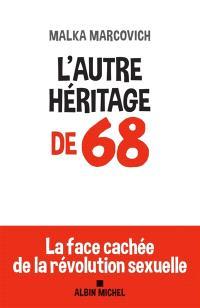 L'autre héritage de 68 : la face cachée de la révolution sexuelle