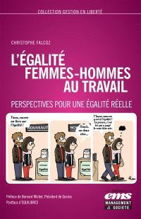 L'égalité femmes-hommes au travail : perspectives pour une égalité réelle